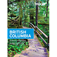 Moon British Columbia: Including the Alaska Highway (Travel Guide)