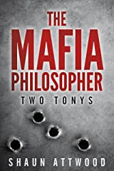 The Mafia Philosopher: Two Tonys Kindle Edition