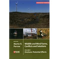 Wildlife and Wind Farms - Conflicts and Solutions, Volume 1: Onshore: Potential Effects (Conservation Handbooks)