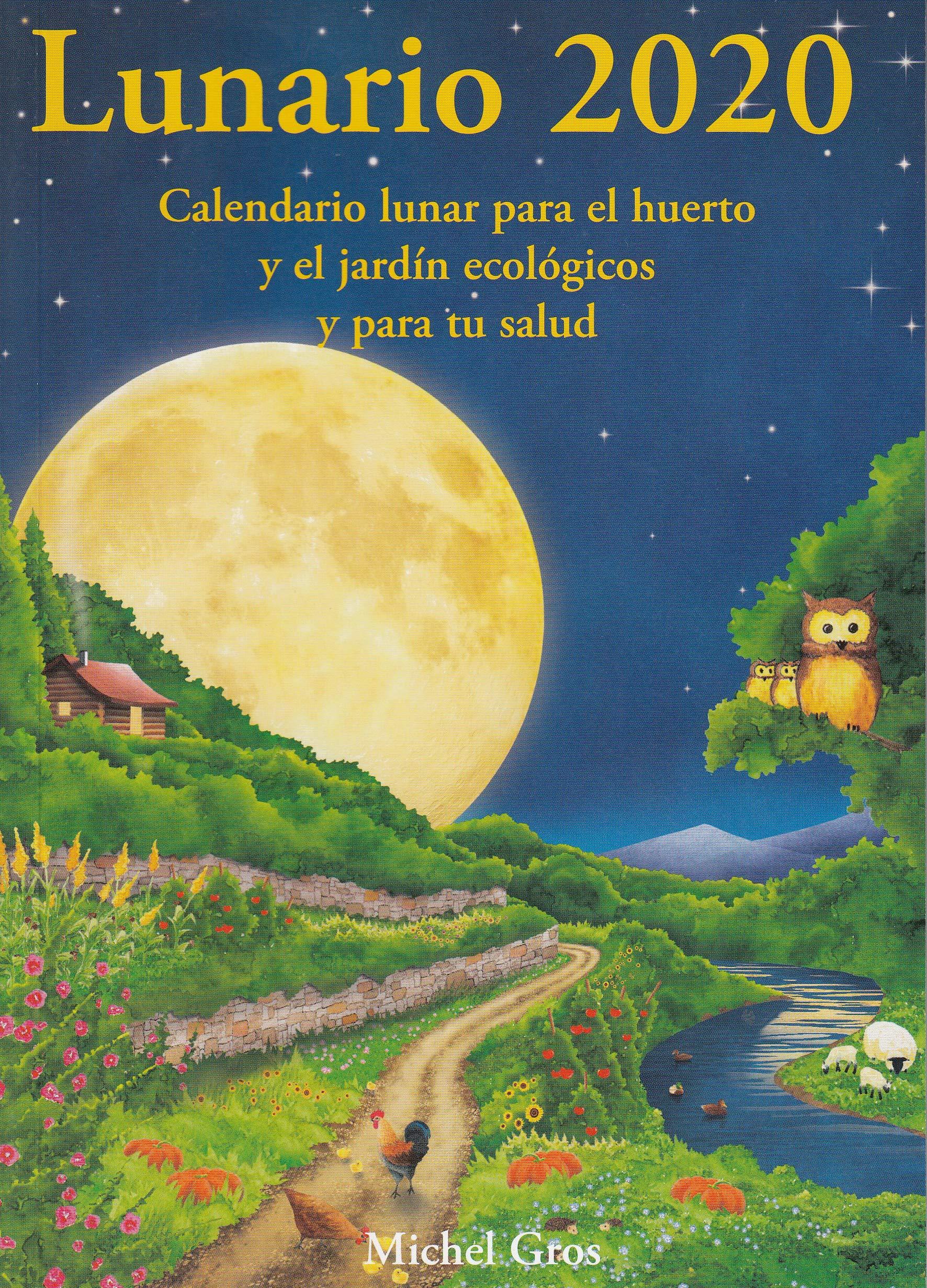 Lunario 2020: Calendario lunar para el huerto: Amazon.es: Gros, Michel, Rehues, Glòria: Libros