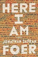 Here I Am: A Novel Kindle Edition