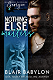 Nothing Else Matters: A Rock Stars and Billionaires Romance (Billionaires in Disguise: Georgie and Xan Book 4)
