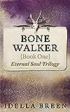 Bone Walker (Eternal Soul Book 1)