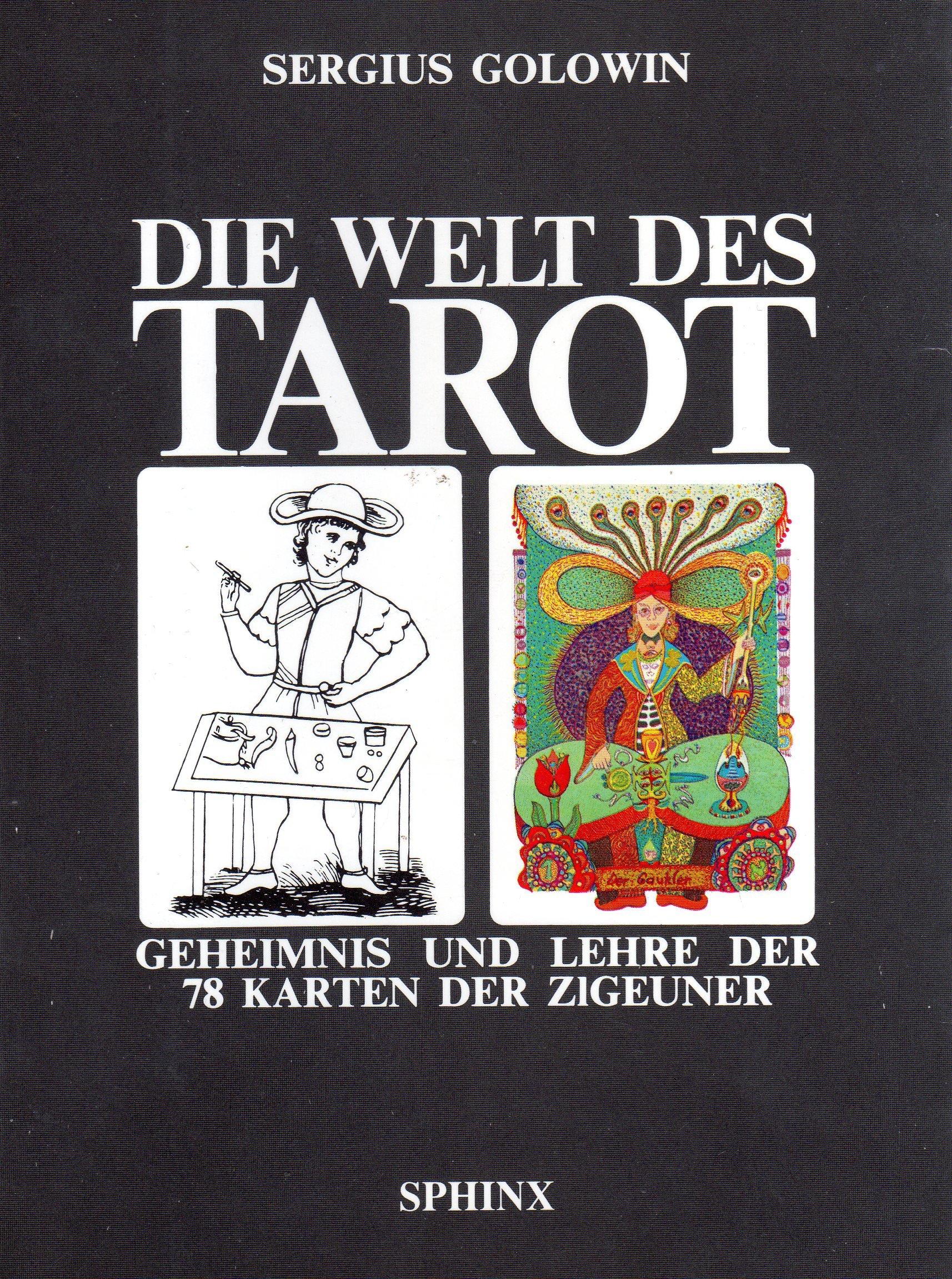 Die Welt des Tarot: Geheimnis und Lehre der 78 Karten der Zigeuner Broschiert – 1. Januar 1988 Sergius Golowin Sphinx 3859141856 1001-WS1501-A03010-3859141856