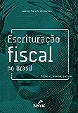 Escrituração fiscal no Brasil: conhecer, analisar, executar