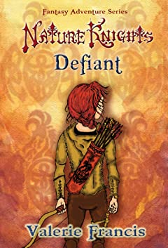 Defiant (Nature Knights Fantasy Adventure Series)