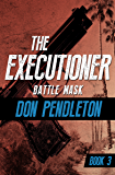 Battle Mask (The Executioner Book 3)