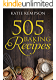 505 Baking Recipes: Best Baking Cookbook, Cake Recipes, Sweet Tart Recipes, Cookie Recipes, Delicious Cheesecakes, Dessert Recipes (English Edition)