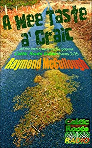 A Wee Taste a' Craic: All the Irish Craic from the popular 'Celtic Roots Radio' shows, 2-25