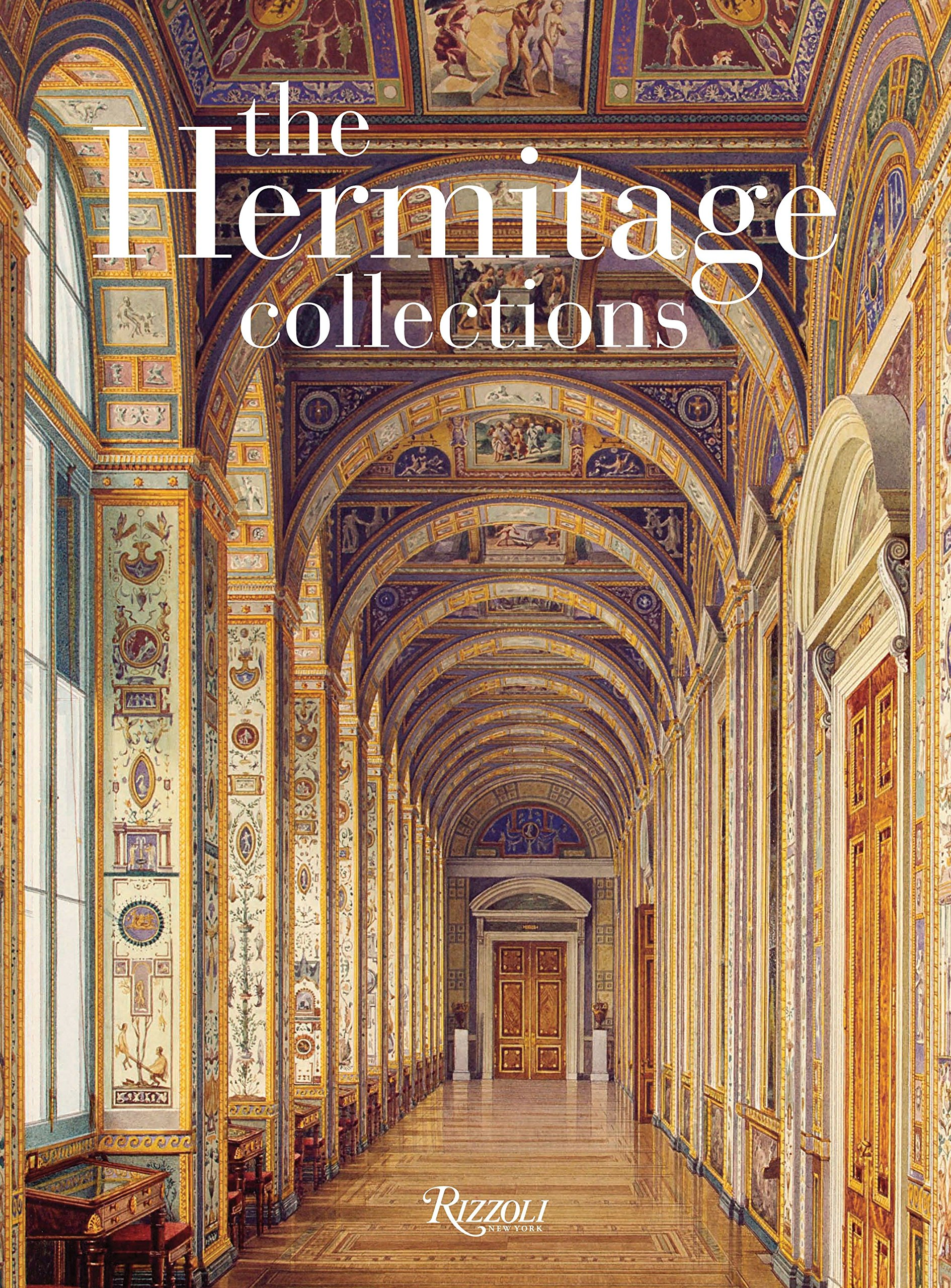 The Hermitage Collections  Volume I  Treasures Of World Art; Volume II  From The Age Of Enlightenment To The Present Day