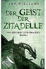 Der Geist der Zitadelle: Von Göttern und Drachen - Band 1 (Die Kupfer Fantasy Reihe) (German Edition) Kindle Edition