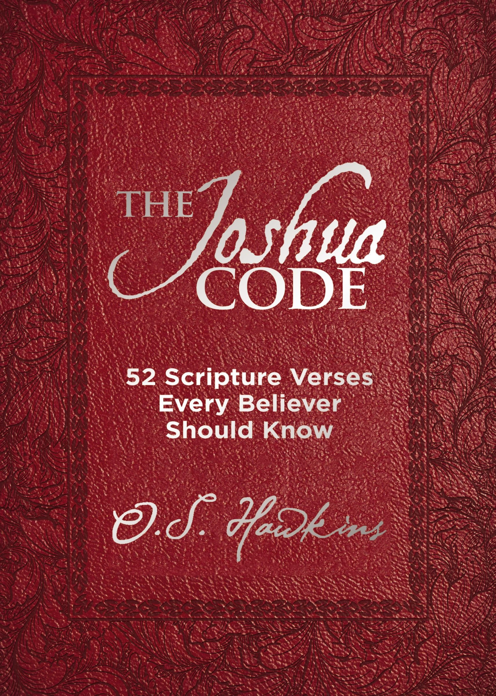 The Joshua Code: 52 Scripture Verses Every Believer Should Know ...