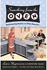Something from the Oven: Reinventing Dinner in 1950s America Paperback