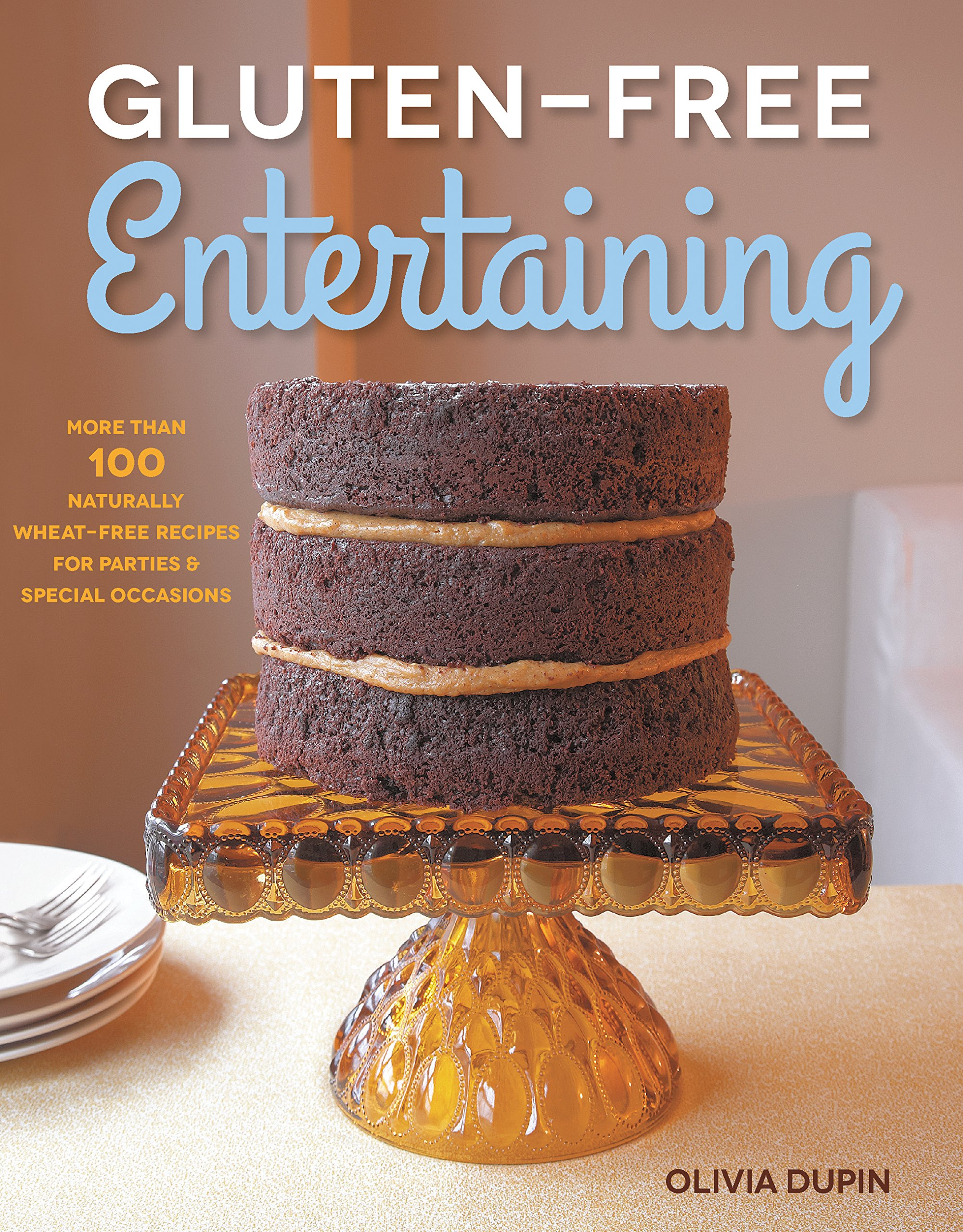 Gluten-Free Entertaining: More than 100 Naturally Wheat-Free Recipes for Parties and Special Occasions PDF