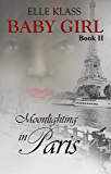 Moonlighting in Paris (Baby Girl Book 2)