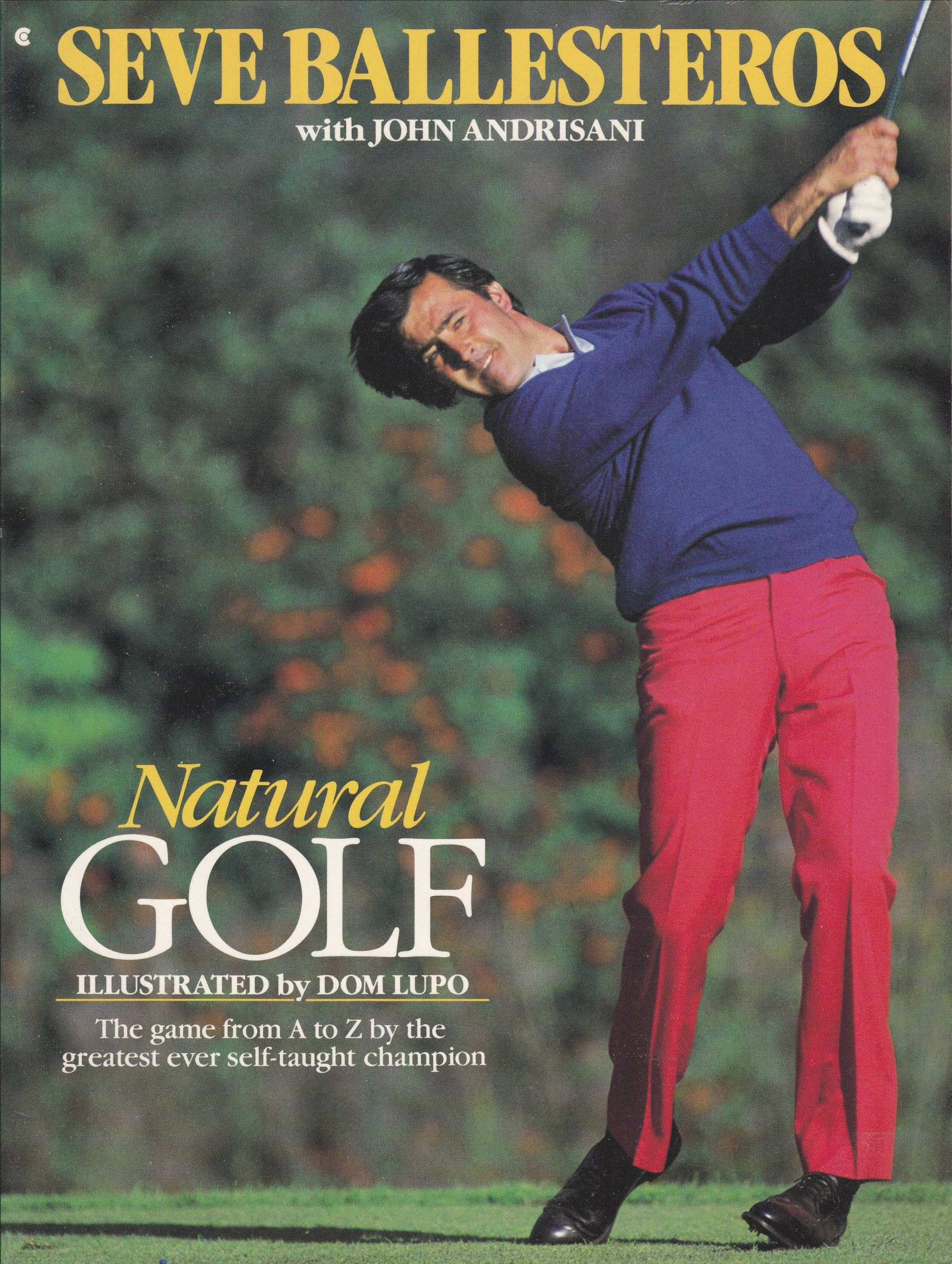 Natural Golf: The Game from A to Z by the Greatest Ever Self-Taught Champion