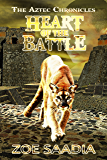Heart of the Battle (The Aztec Chronicles Book 3) (English Edition)