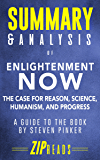 Summary & Analysis of Enlightenment Now: The Case for Reason, Science, Humanism, and Progress | A Guide to the Book by…