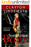Sometimes Bone: The Walnut on Devil's Elbow: Book 1