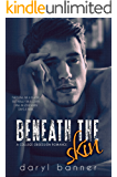 Beneath The Skin (A College Obsession Romance)