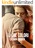 Tu che colori la mia ombra (How to Disappear Completely)