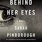 Behind Her Eyes: A Novel