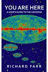 You Are Here: A User's Guide to the Universe