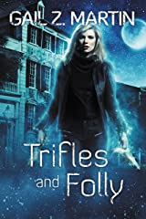 Trifles and Folly: A Deadly Curiosities Collection Kindle Edition