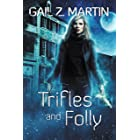 Trifles and Folly: A Deadly Curiosities Supernatural Mystery Adventure Collection