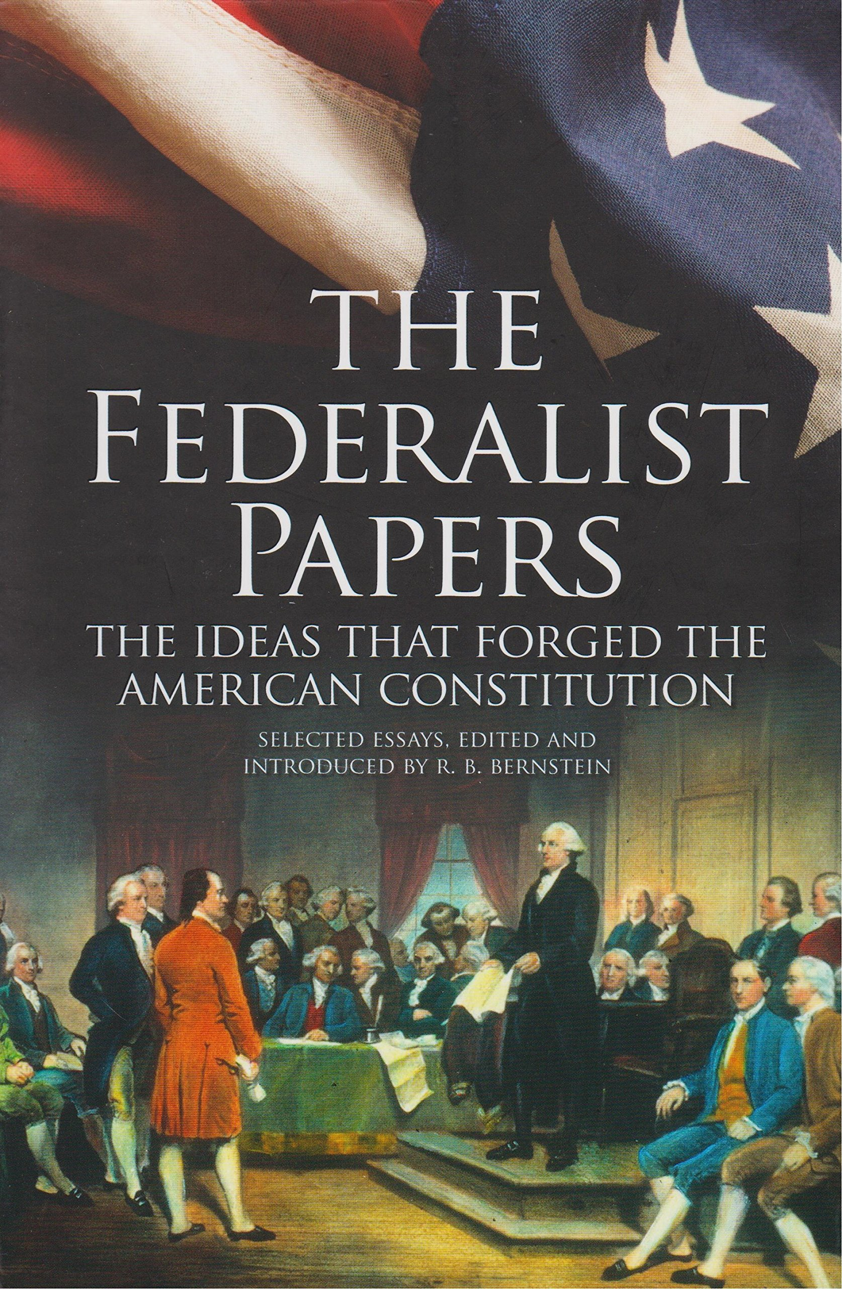 the federalist papers the ideas that forged the american the federalist papers the ideas that forged the american constitution slip case edition alexander hamilton james madison john jay r b bernstein