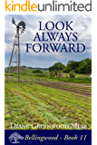 Look Always Forward (Bellingwood Book 11)