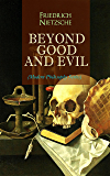 BEYOND GOOD AND EVIL (Modern Philosophy Series): From World's Most Influential & Revolutionary Philosopher, the Author…