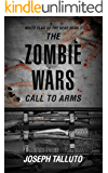 The Zombie Wars: Call To Arms (White Flag of the Dead Book 7)