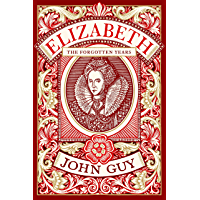Elizabeth: The Forgotten Years (English Edition)