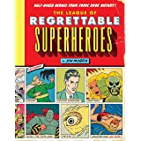 The League of Regrettable Superheroes: Half-Baked Heroes from Comic Book History: 1