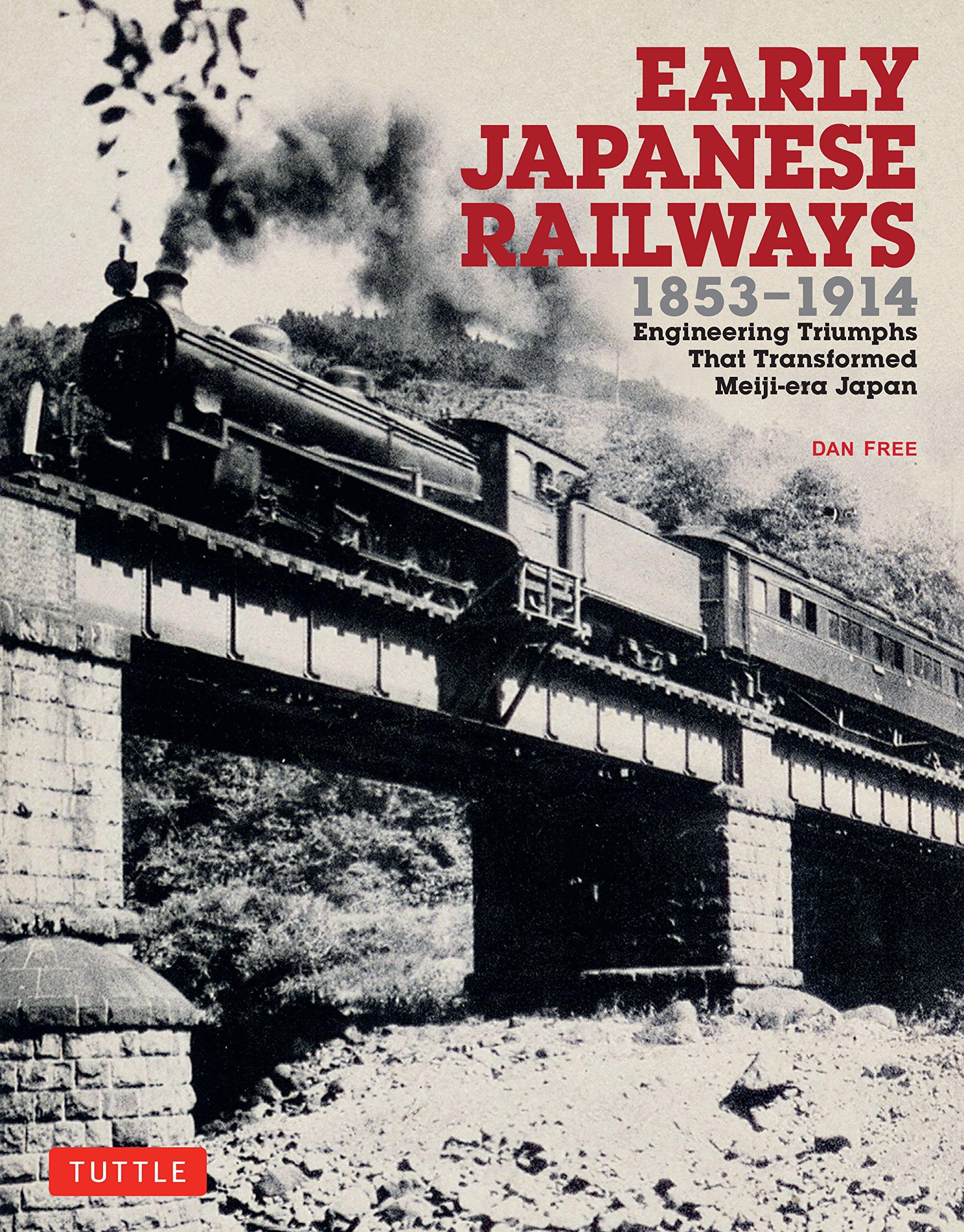 Read Online Early Japanese Railways 1853-1914: Engineering Triumphs That Transformed Meiji-era Japan PDF