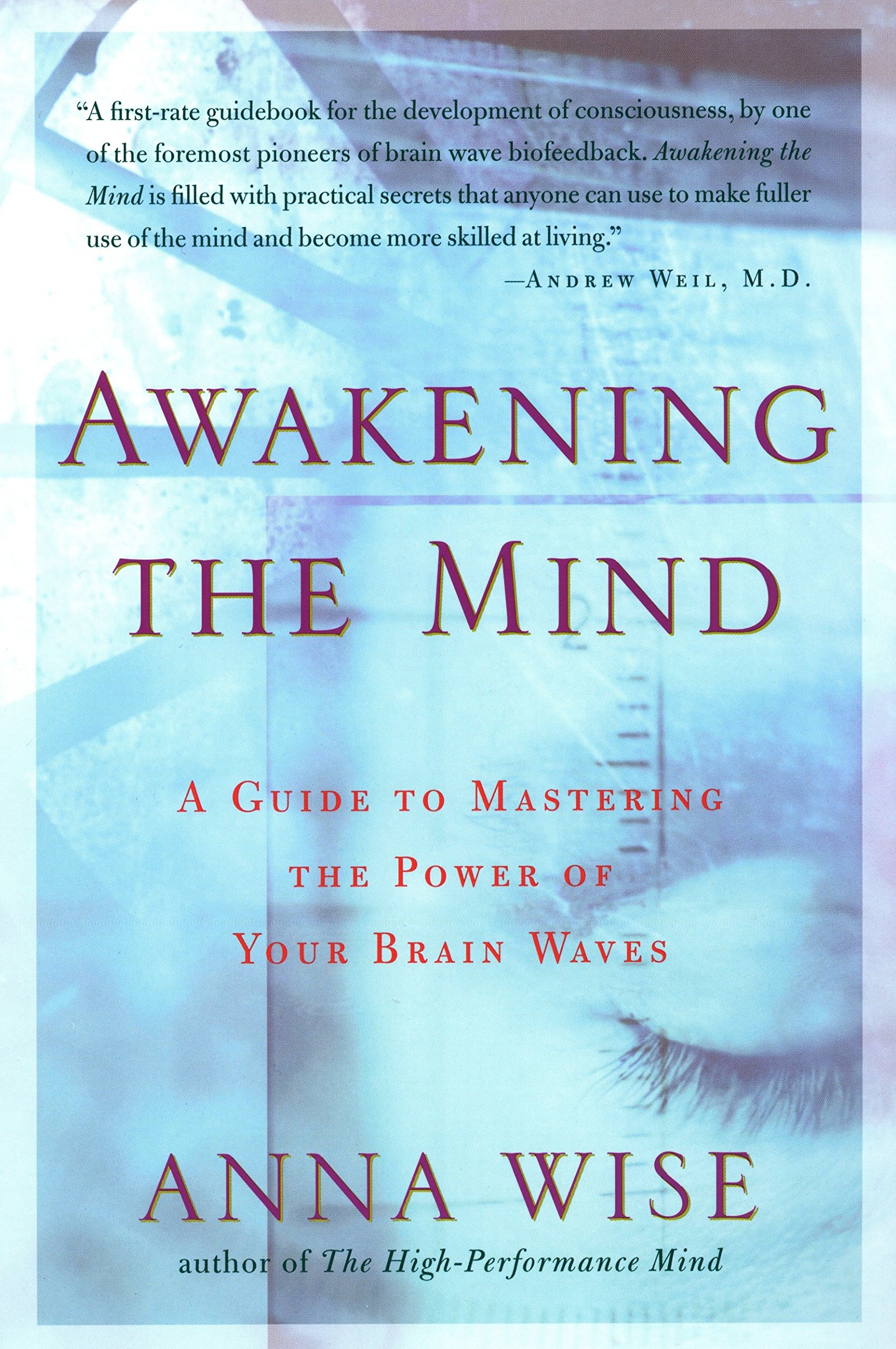 Awakening the Mind: A Guide to Harnessing the Power of Your Brainwaves: A Guide of Mastering the Power of Your Brain Waves