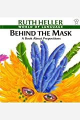 Behind the Mask: A Book about Prepositions (World of Language) Paperback