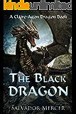 The Black Dragon: A Claire-Agon Dragon Book (Dragon Series 3) (English Edition)