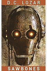 Sawbones: Plato's Cave (Sick Robot Book 2) Kindle Edition