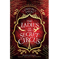 The Ladies of the Secret Circus: enter a world of wonder with this spellbinding novel (English Edition)