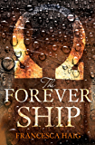 The Forever Ship (Fire Sermon, Book 3)
