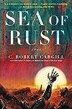 Sea of Rust: A Novel