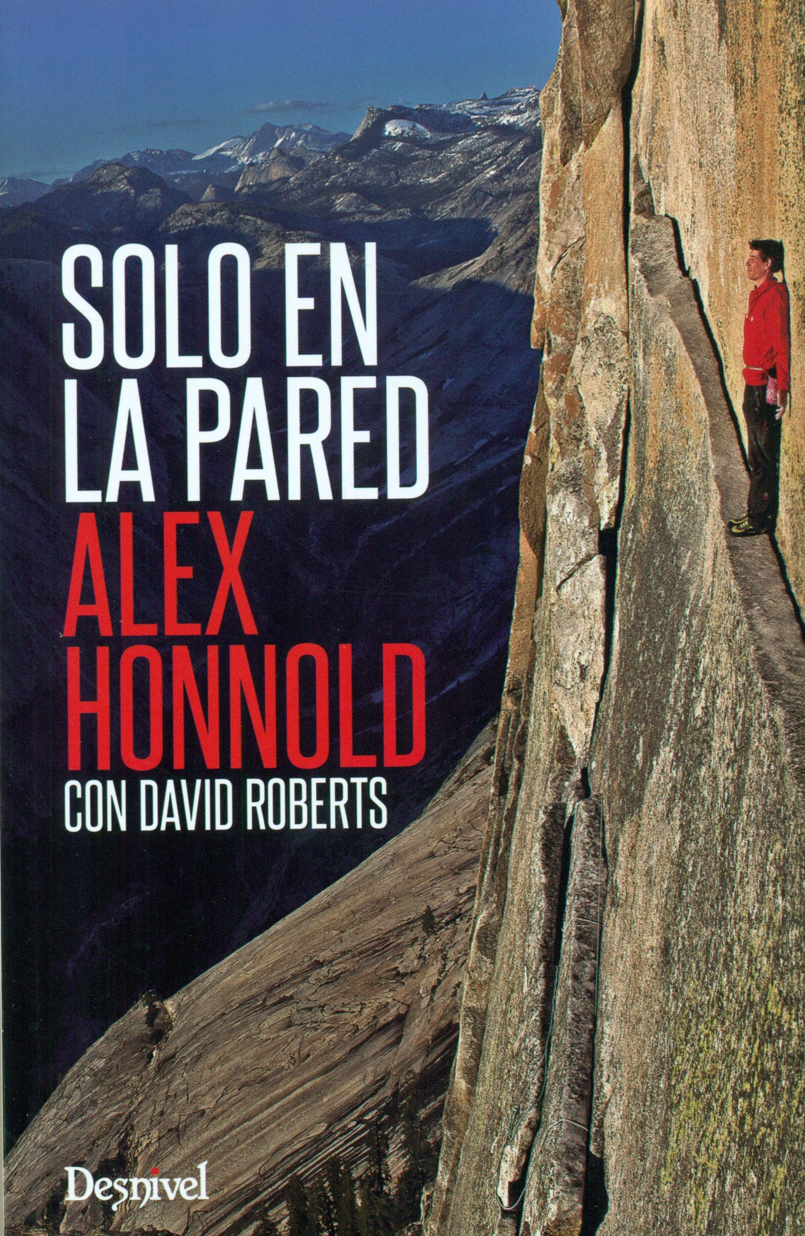 Solo en la pared: Amazon.es: Honnold, Alex, Chapa Huidobro ...