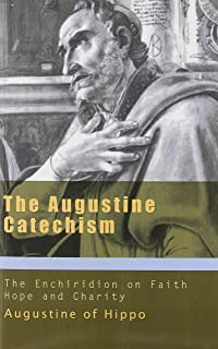 augustine catechism enchiridion on faith hope and love