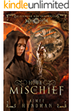 Hour of Mischief (Clockwork God Chronicles Book 1) (English Edition)