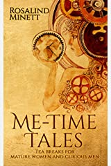 Me-Time Tales: Tea breaks for mature women and curious men Kindle Edition