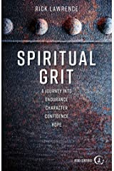 Spiritual Grit: A Journey Into Endurance. Character. Confidence. Hope. Kindle Edition