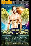 Warrior Enflamed: Sci Fi Alien Angel Warrior Fantasy Romance (Archans of Ailaut Book 2)