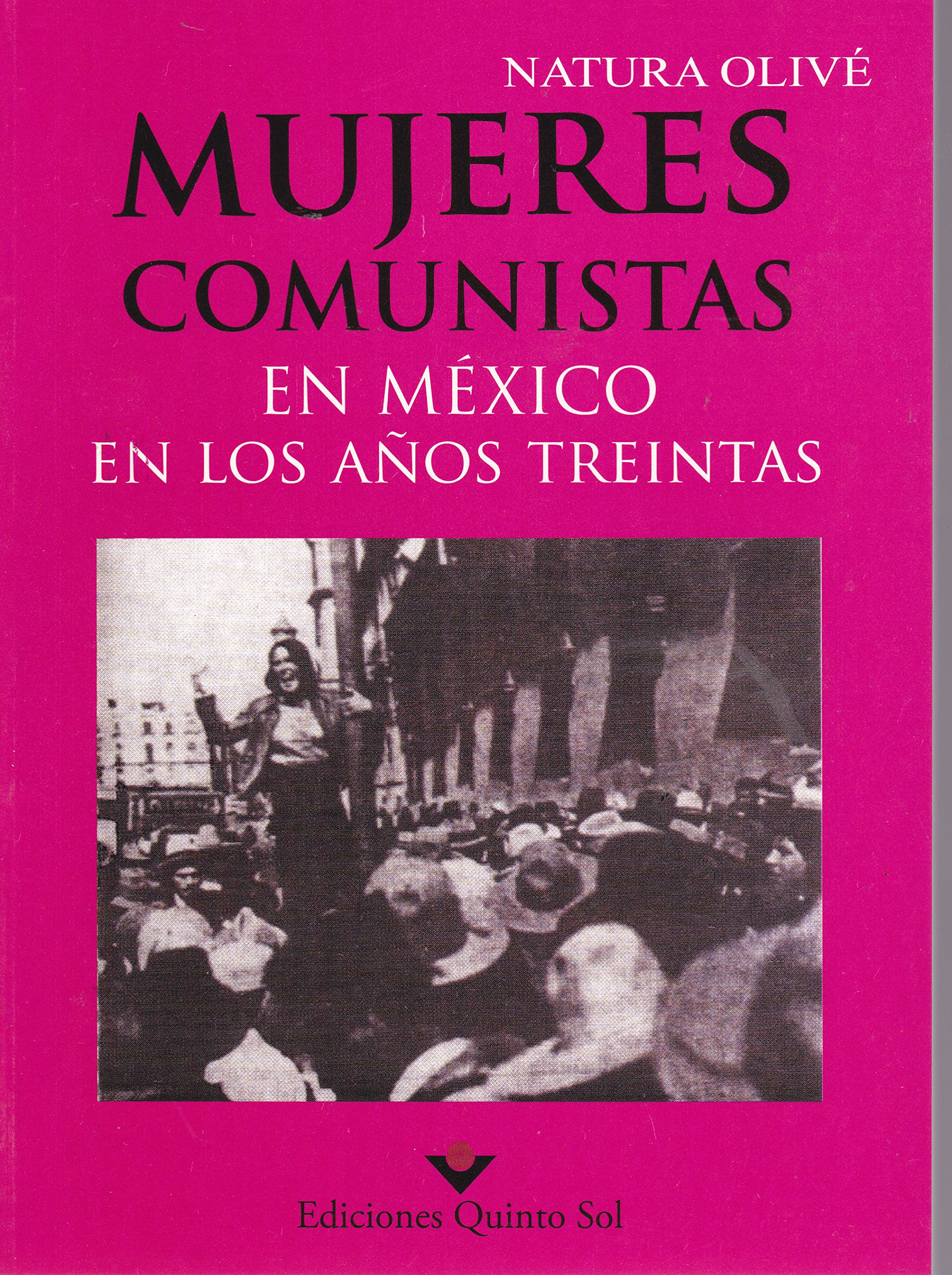 Read Online Mujeres comunistas. En Mexico en los anos treinta. (Spanish Edition) ebook